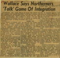 Wallace say Northerners talk game of integration