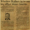 Whether Wallace in or out his office draws tourists