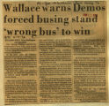 Wallace warns Demos forced busing stand wrong bus to win